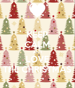 Poster: KEEP CALM AND LOVE THE CHRISTMAS