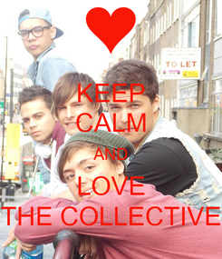 Poster: KEEP CALM AND LOVE THE COLLECTIVE