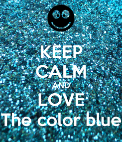Poster: KEEP CALM AND LOVE The color blue