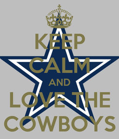 Poster: KEEP CALM AND LOVE THE COWBOYS
