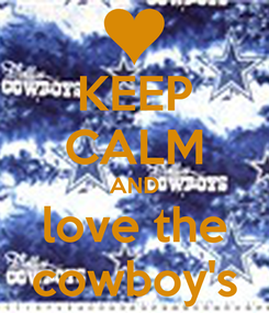 Poster: KEEP CALM AND love the cowboy's