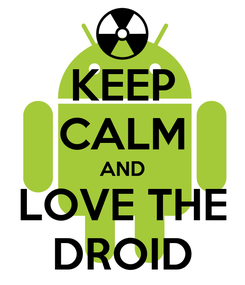Poster: KEEP CALM AND LOVE THE DROID