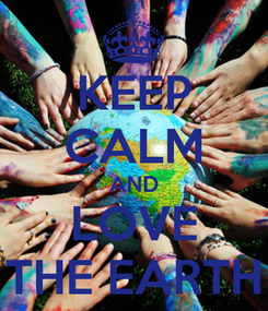 Poster: KEEP CALM AND LOVE THE EARTH