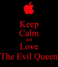 Poster: Keep Calm and Love The Evil Queen