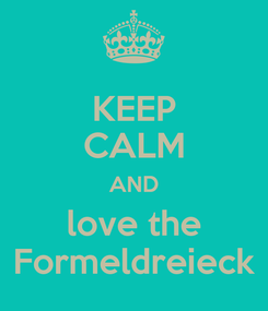 Poster: KEEP CALM AND love the Formeldreieck