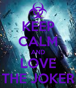 Poster: KEEP CALM AND LOVE THE JOKER