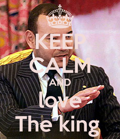 Poster: KEEP CALM AND love The king