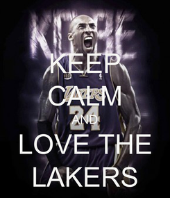Poster: KEEP CALM AND LOVE THE LAKERS