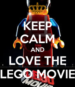 Poster: KEEP CALM AND LOVE THE LEGO MOVIE