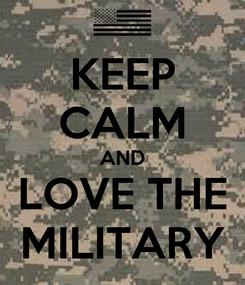 Poster: KEEP CALM AND LOVE THE MILITARY