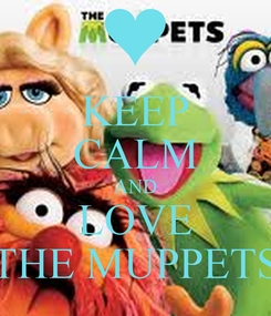 Poster: KEEP CALM AND LOVE THE MUPPETS