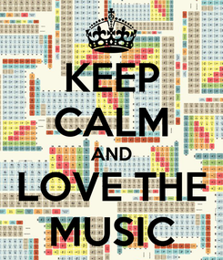 Poster: KEEP CALM AND LOVE THE MUSIC