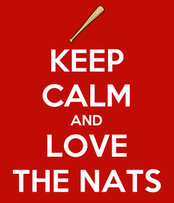 Poster: KEEP CALM AND LOVE THE NATS