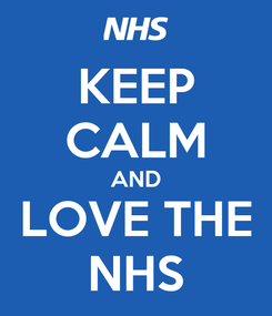 Poster: KEEP CALM AND LOVE THE NHS