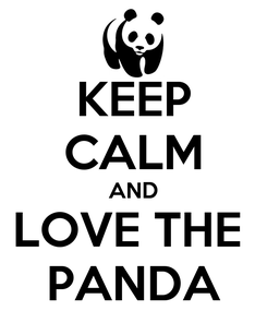 Poster: KEEP CALM AND LOVE THE  PANDA