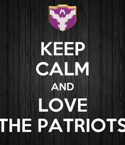 Poster: KEEP CALM AND LOVE THE PATRIOTS