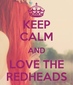 Poster: KEEP CALM AND LOVE THE REDHEADS