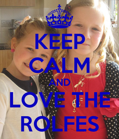 Poster: KEEP CALM AND LOVE THE ROLFES
