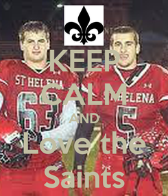 Poster: KEEP CALM AND Love the Saints