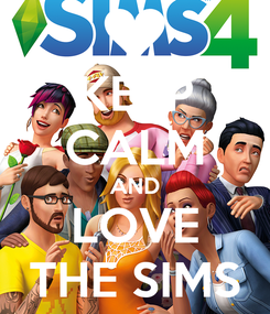 Poster: KEEP CALM AND LOVE THE SIMS