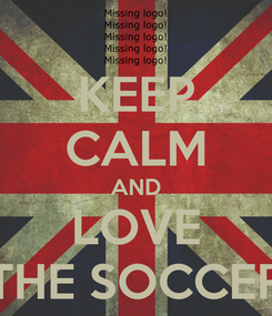 Poster: KEEP CALM AND LOVE THE SOCCER