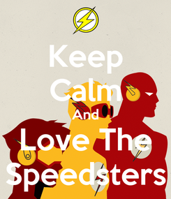 Poster: Keep Calm And Love The Speedsters