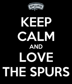 Poster: KEEP CALM AND LOVE THE SPURS