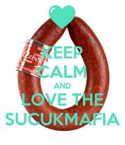 Poster: KEEP CALM AND LOVE THE SUCUKMAFIA