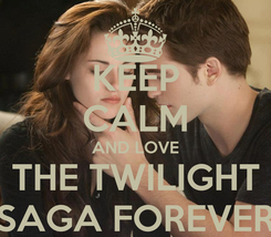Poster: KEEP CALM AND LOVE THE TWILIGHT SAGA FOREVER