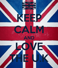 Poster: KEEP CALM AND LOVE THE U.K