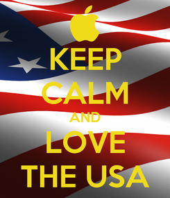 Poster: KEEP CALM AND LOVE THE USA