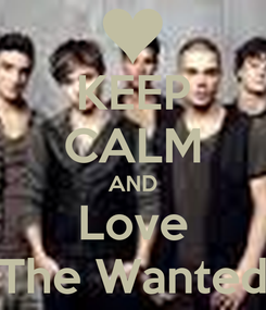 Poster: KEEP CALM AND Love The Wanted