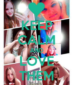 Poster: KEEP CALM AND LOVE THEM