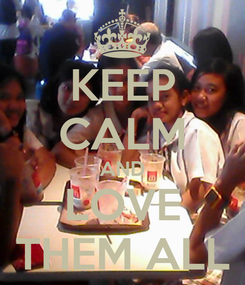 Poster: KEEP CALM AND LOVE THEM ALL