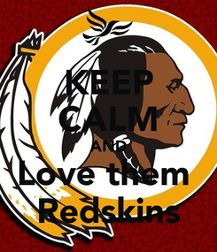 Poster: KEEP CALM AND Love them  Redskins