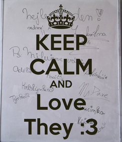 Poster: KEEP CALM AND Love They :3