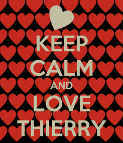 Poster: KEEP CALM AND LOVE THIERRY
