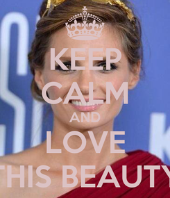 Poster: KEEP CALM AND LOVE THIS BEAUTY