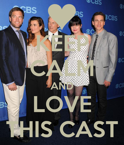 Poster: KEEP CALM AND LOVE THIS CAST