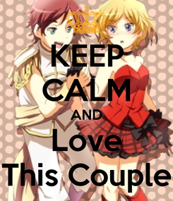 Poster: KEEP CALM AND Love This Couple