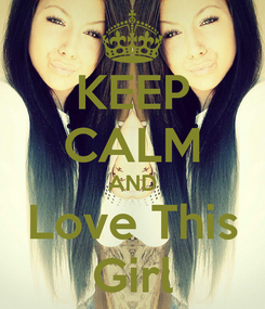 Poster: KEEP CALM AND Love This Girl