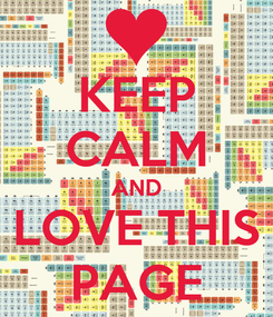 Poster: KEEP CALM AND LOVE THIS PAGE