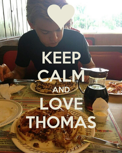 Poster: KEEP CALM AND LOVE THOMAS
