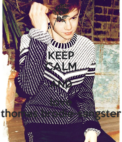 Poster: KEEP CALM AND love thomas brodie-sangster