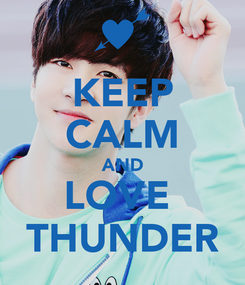 Poster: KEEP CALM AND LOVE  THUNDER