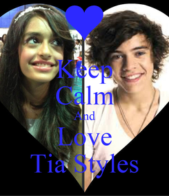 Poster: Keep Calm And Love Tia Styles