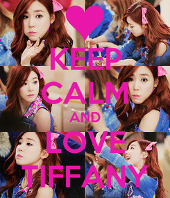 Poster: KEEP CALM AND LOVE TIFFANY