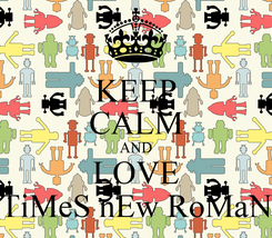 Poster: KEEP CALM AND LOVE TiMeS nEw RoMaN