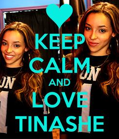 Poster: KEEP CALM AND LOVE TINASHE