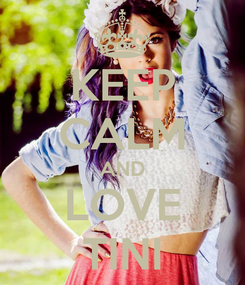 Poster: KEEP CALM AND LOVE TINI